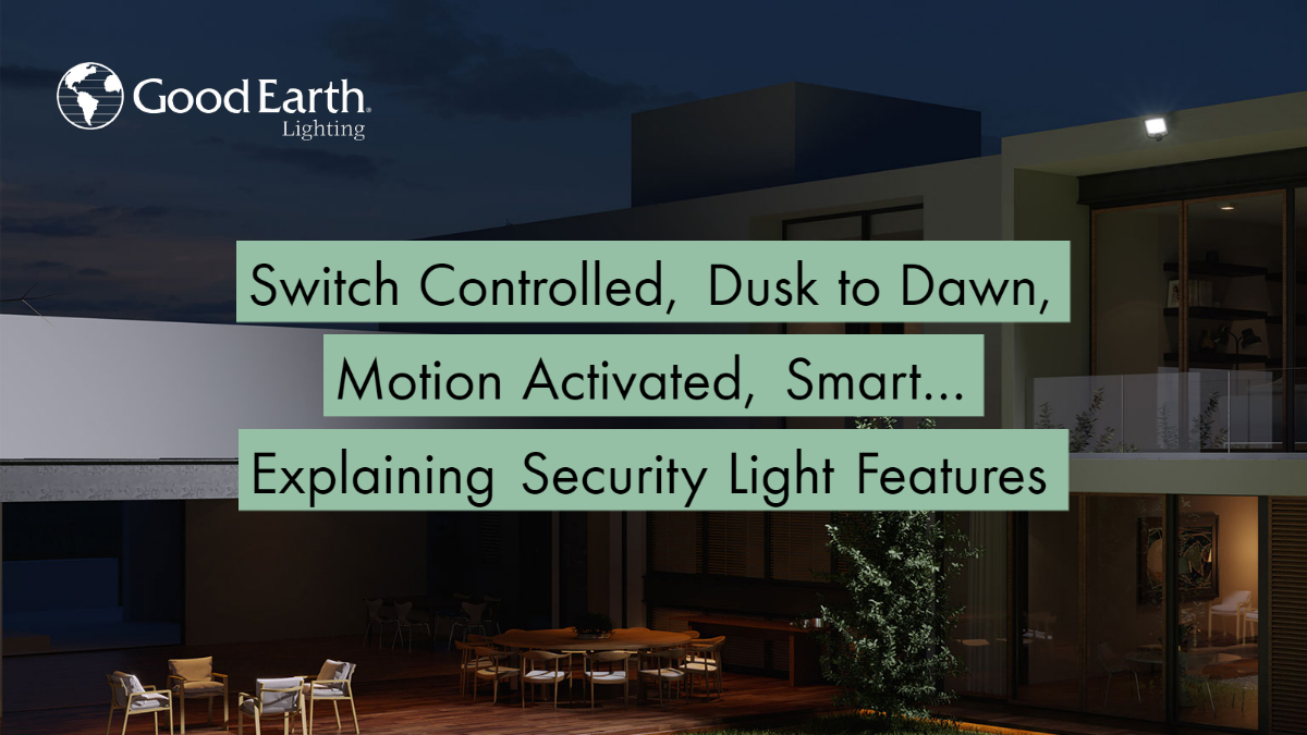 Switch Controlled, Dusk to Dawn, Motion Activated, Smart… Explaining Security Light Features